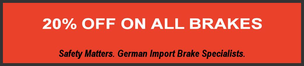 20 percent off on german auto brakes